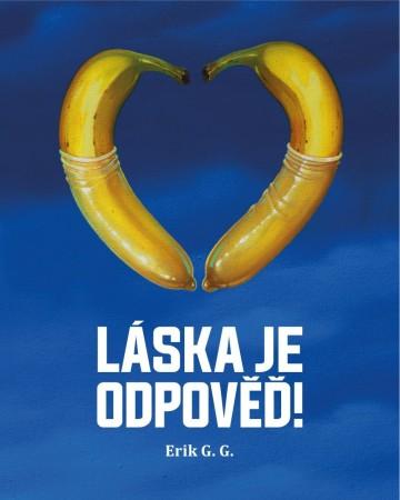 Erik G. G.: Láska je odpověď!